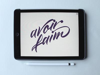 Avoir Faim iPad Calligraphy applepencil calligraphy ipad