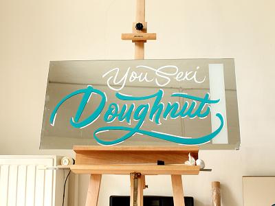 You Sexi Doughnut – Sign Painting doughnut signwriting signpainting
