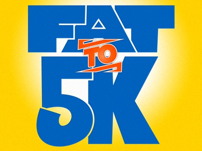 Fat To 5k Logo fat 5k 90s ridiculous custom lettering