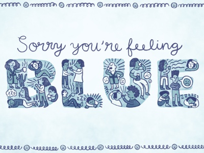 Sorry You're Feeling Blue lettering photoshop people illustration