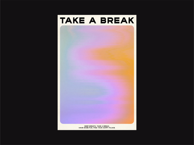 Take a break poster gradient type branding portrait fun typography design illustration