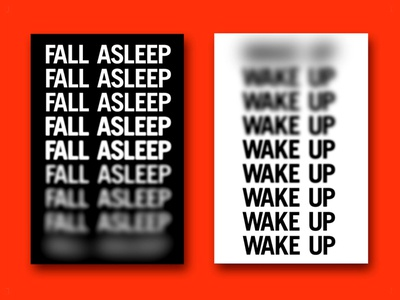 Fall Asleep / Wake Up sleeping blur trade gothic type graphic design poster design poster typography poster typographic poster typographic typography awake tired morning sleep wake up fall asleep