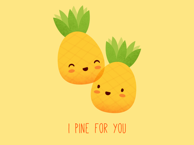 I Pine for You food puns card texture vector fruit pineapple illustration