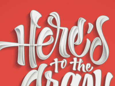 """Here's to the... """"Poster"""" here crazy typography lettering calligraphy red vector"""