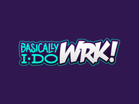 Basically I Do WRK! Logo