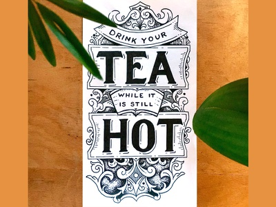 Drink Your Tea Hot quote tea sketch hand-drawn caligraphy font drawn custom vintage typography lettering