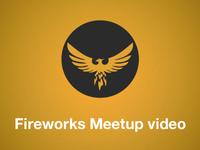 Fireworks Meetup Video