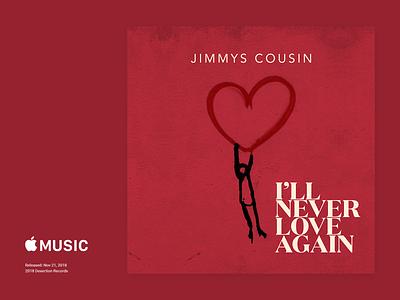 Jimmy's Cousin - I'll Never Love Again CoverArt love single cover album cover music illustration typography design branding ray doyle