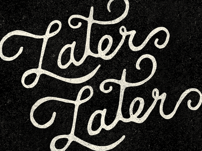 Later Later 01 party halftone lettering hand later nightlife bar