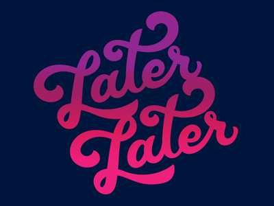 Later Later 02 bar nightlife later hand lettering halftone party