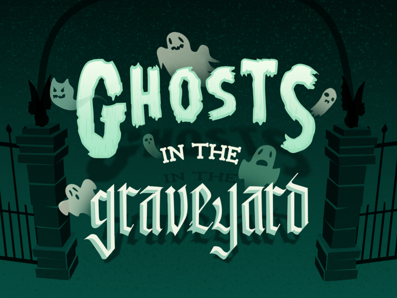 Ghosts In the Grave Yard - Spooky Games Kids Play 2/3 green calligraphy blackletter ghost spooky lettering vector halloween design typography illustration