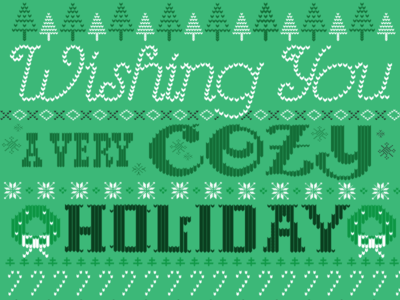 Wishing everyone a very cozy holiday! green sweater holiday vector art illustration design type customized type typography lettering