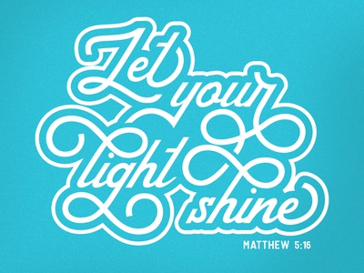 Let Your Light Shine let your light shine bible verse verse encouragement christian lettering typography type
