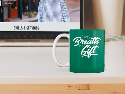 Every Breath is a Gift - Mug