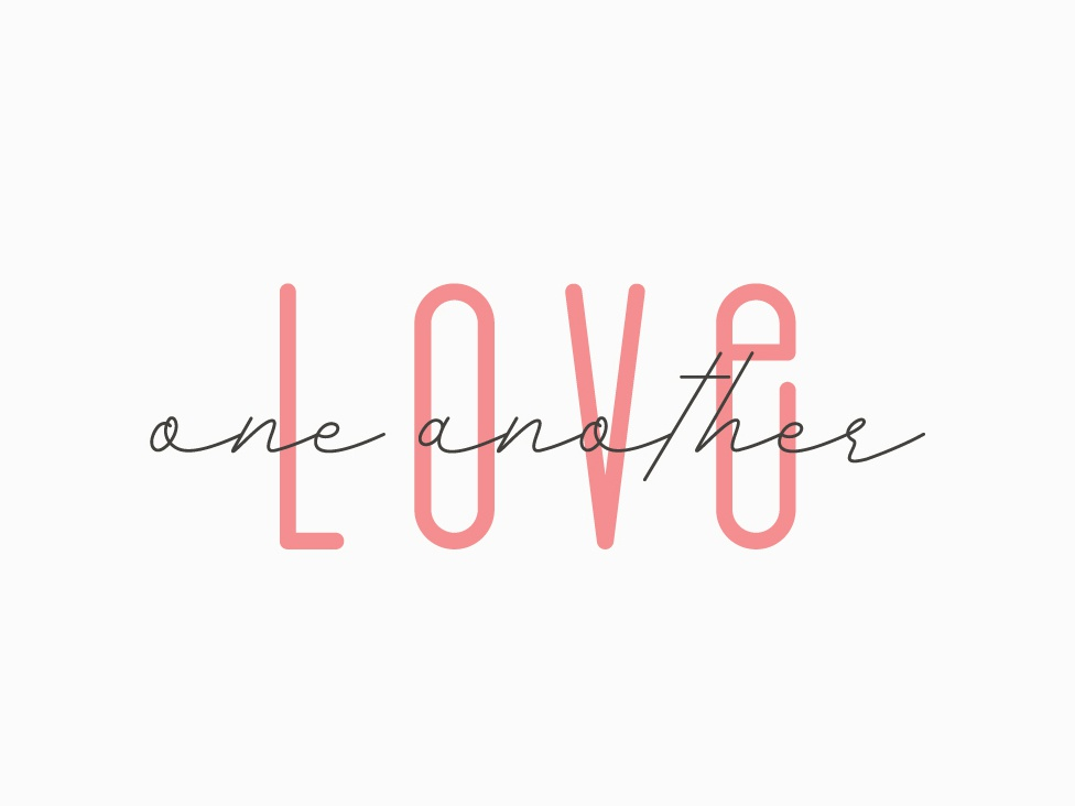 Love One Another v1 simple clean encouragement christian love one another love typography type lettering