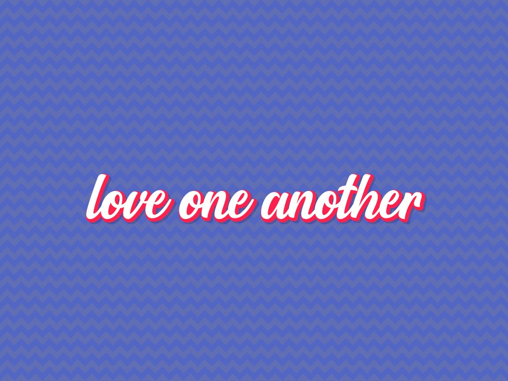 Love One Another V4 loved encouragement pattern christianity christian love one another love typography type lettering