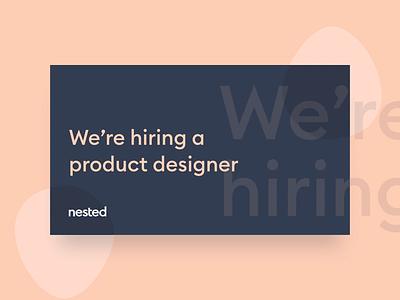 We're Hiring job design london animation nested designer product hiring