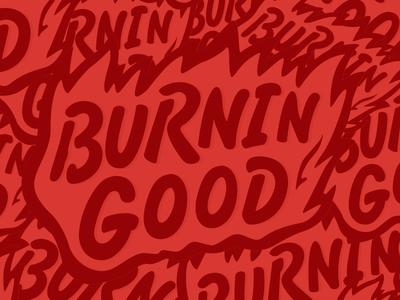 Burning good