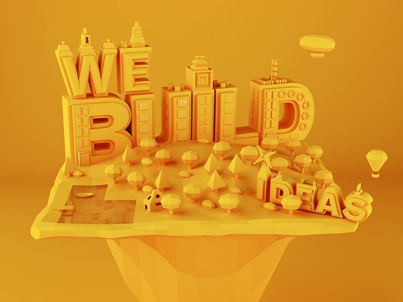 We Build Ideas 3d illustration cinema4d typographic typography typo lettering emilio cassanese web poster vector render lowpoly poly
