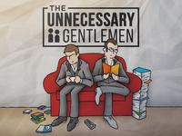 Unnecessary Gentlemen