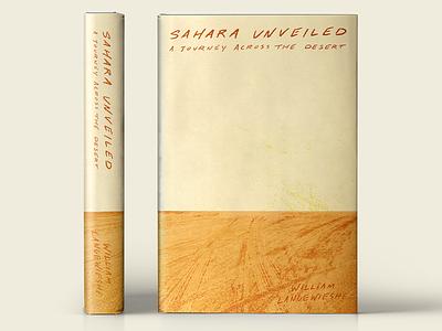 Sahara Unveiled Book Cover Design desert book sahara desert sahara design illustration book jacket book