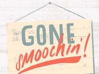 Gone smoochin'