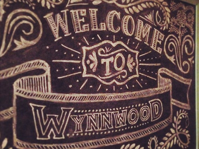 Welcome To Wynnwood chalk chalkboard typography hand lettering