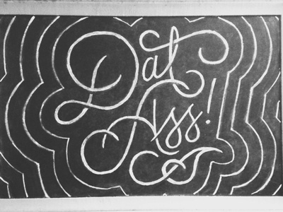Dat Chalk… lettering calligraphy typography chalkboard chalk