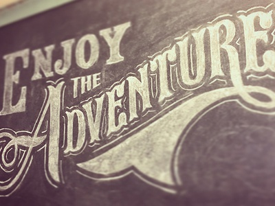 Enjoy the Adventure adventure lettering hand-drawn type typography chalkboard chalk
