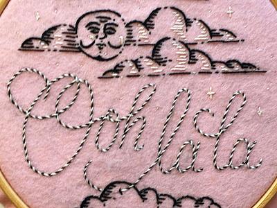 Ooh La La sexi illustration lettering embroidery