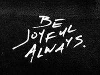 Be Joyful Always