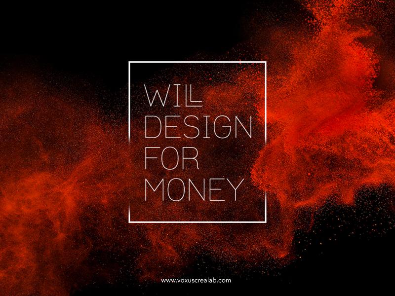 Will Design For Money dynamic creative voxus quality price money design
