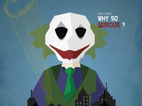 """""""Why so serious ? """" - The Dark Knight"""