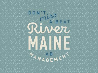 River Maine - Management