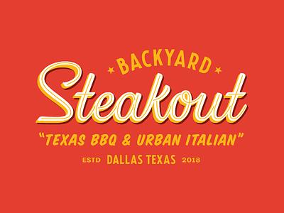 Backyard Steakout 1.0 branding typography custom logotype script lockup logo brand restaraunt italian texas bbq