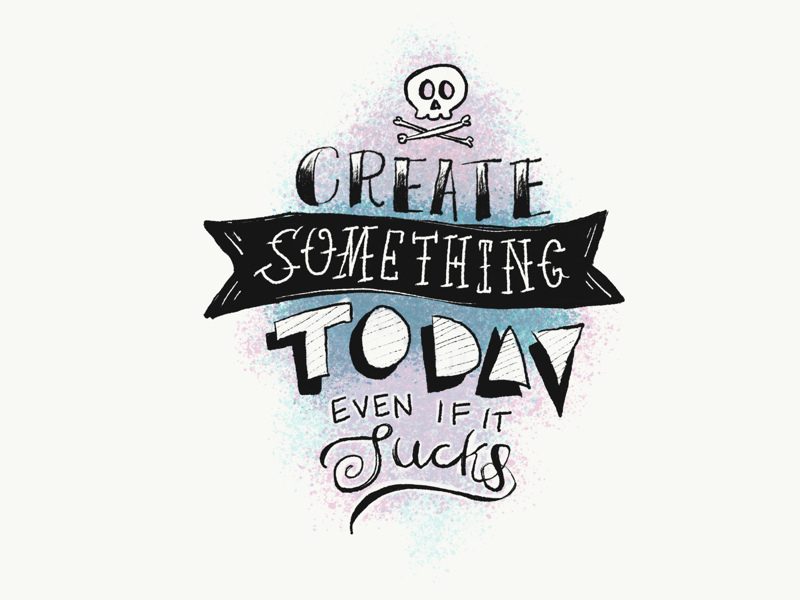 f003854c71256 Create Something Today Even It Sucks. by Patrick Hardy on Dribbble