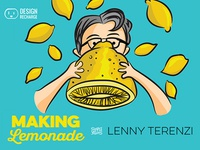 The Design Recharge Show: Making Lemonade with Lenny Terenzi