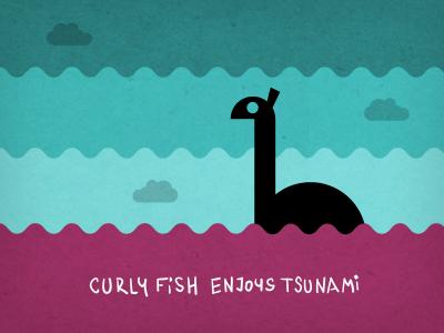 Curlyfish cunami
