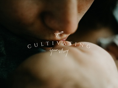 Cultivating Your Story // Branding