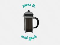 Press It Real Good!