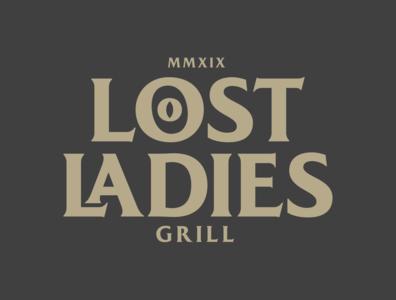 Lost Ladies WIP restaurant typogaphy type design ladies lost grill work in progress serif wip logo graphic design design