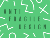 Antifragile Design