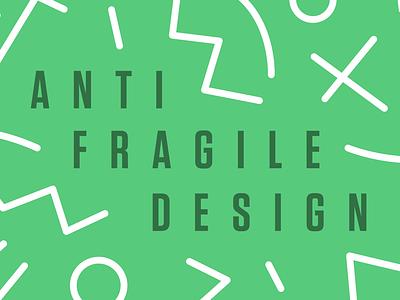 Antifragile Design design talk slide