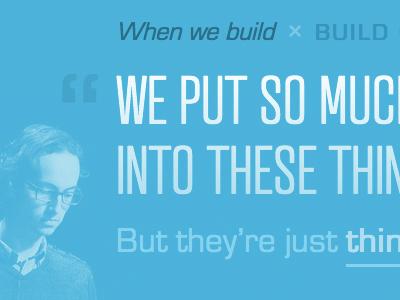 When we build