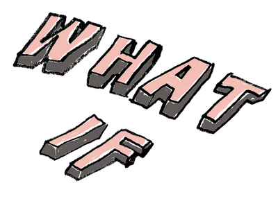 What If illustration drawing pencil block letters what if saying quote hand texting