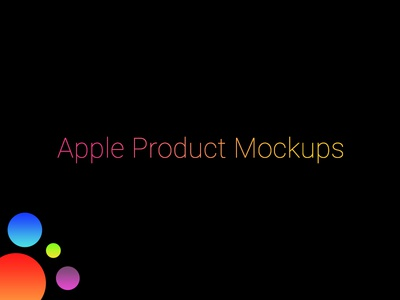 Apple Product Mockups (All editable, .psd)
