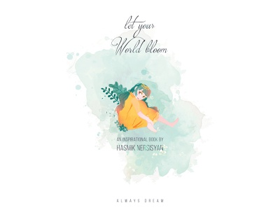 Let Your World Bloom - Book Cover children book fairy logo design typography photoshop illustration illustrator book cover book