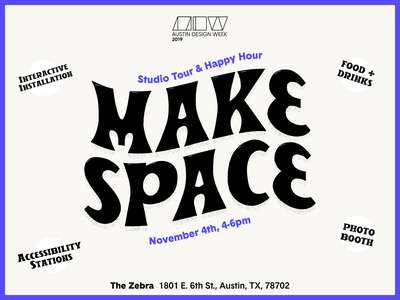 Make Space at The Zebra for Austin Design Week flyer interactive accessibility austin texas austin