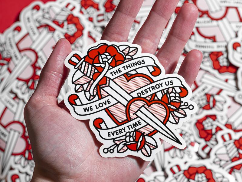 The Things We Love Destroy Us Sticker love heart valentines sticker tattoo monoline typography pop art illustration halftone