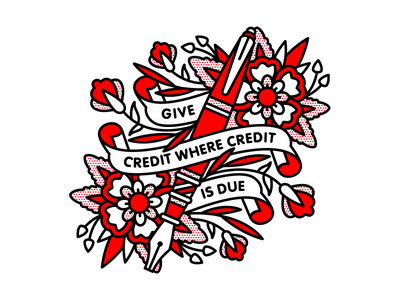 Give Credit Where Credit is Due. quote mono line respect flower pen credit typography monoline tattoo pop art illustration halftone